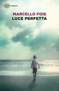 Copertina del libro Luce perfetta di Marcello Fois