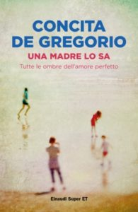 Copertina del libro Una madre lo sa di Concita De Gregorio