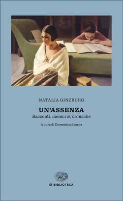 Copertina del libro Un'assenza di Natalia Ginzburg