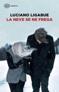 Copertina del libro La neve se ne frega di Luciano Ligabue