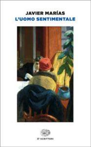Copertina del libro L'uomo sentimentale di Javier Marías