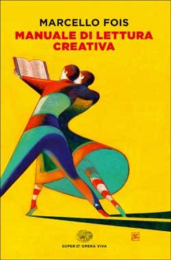 Copertina del libro Manuale di lettura creativa di Marcello Fois