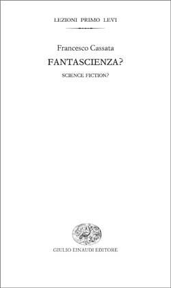 Copertina del libro Fantascienza? di Francesco Cassata