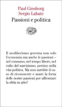 Copertina del libro Passioni e politica di Paul Ginsborg, Sergio Labate