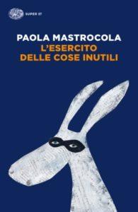 Copertina del libro L'esercito delle cose inutili di Paola Mastrocola