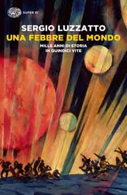 Copertina del libro Una febbre del mondo di Sergio Luzzatto
