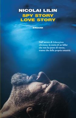 Copertina del libro Spy Story Love Story di Nicolai Lilin