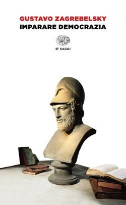 Copertina del libro Imparare democrazia di Gustavo Zagrebelsky