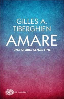 Copertina del libro Amare di Gilles A. Tiberghien