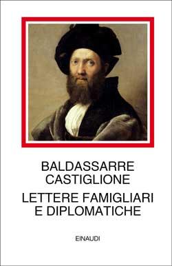 Copertina del libro Lettere famigliari e diplomatiche di Baldassarre Castiglione