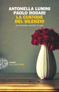 Copertina del libro La custode del silenzio di Antonella Lumini, Paolo Rodari