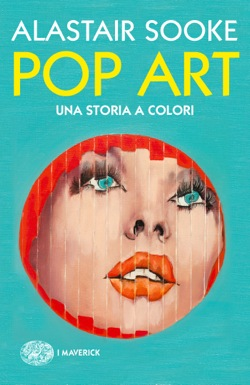 Copertina del libro Pop Art di Alastair Sooke