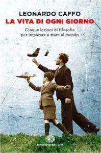 Copertina del libro La vita di ogni giorno di Leonardo Caffo