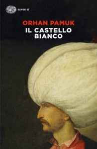 Copertina del libro Il castello bianco di Orhan Pamuk
