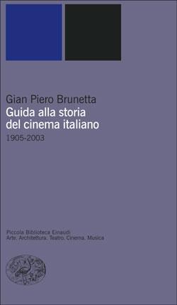 Copertina del libro Guida alla storia del cinema italiano di Gian Piero Brunetta