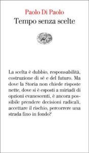 Copertina del libro Tempo senza scelte di Paolo Di Paolo