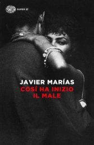Copertina del libro Cosí ha inizio il male di Javier Marías