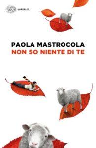 Copertina del libro Non so niente di te di Paola Mastrocola