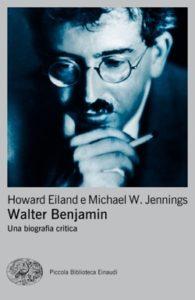 Copertina del libro Walter Benjamin di Howard Eiland, Michael W. Jennings