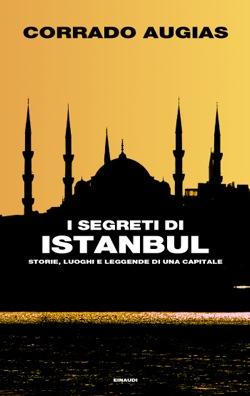 Copertina del libro I segreti di Istanbul di Corrado Augias
