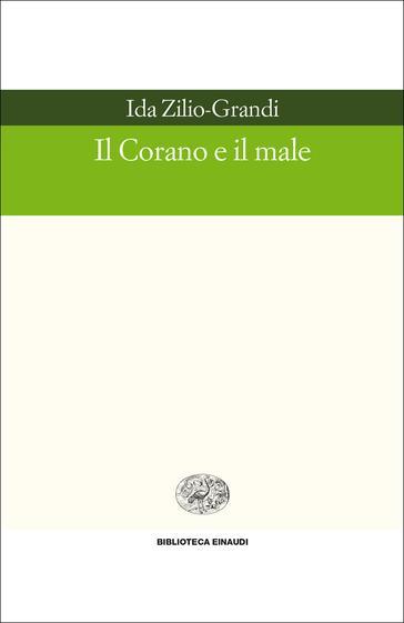 Copertina del libro Il Corano e il male di Ida Zilio-Grandi