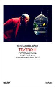 Copertina del libro Teatro III di Thomas Bernhard