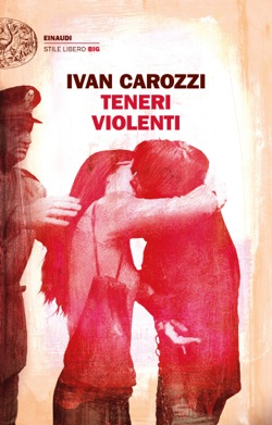 Copertina del libro Teneri violenti di Ivan Carozzi