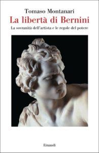Copertina del libro La libertà di Bernini di Tomaso Montanari