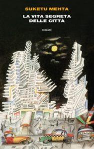 Copertina del libro Vita segreta delle città di Suketu Mehta