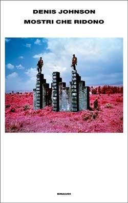 Copertina del libro Mostri che ridono di Denis Johnson
