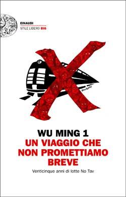 Copertina del libro Un viaggio che non promettiamo breve di Wu Ming 1