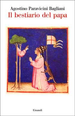 Copertina del libro Il bestiario del papa di Agostino Paravicini Bagliani