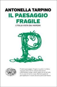 Copertina del libro Il paesaggio fragile di Antonella Tarpino