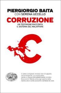 Copertina del libro Corruzione di Piergiorgio Baita, Serena Uccello