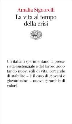 Copertina del libro La vita al tempo della crisi di Amalia Signorelli