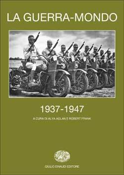 Copertina del libro La guerra-mondo 1937-1947 di VV.