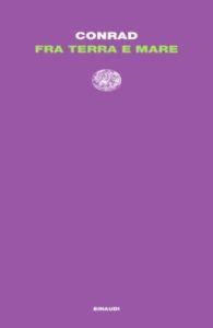 Copertina del libro Fra terra e mare di Joseph Conrad