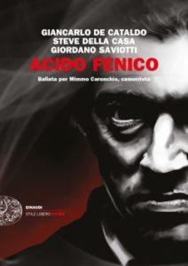 Copertina del libro Acido fenico di Giancarlo De Cataldo, Steve Della Casa, Giordano Saviotti
