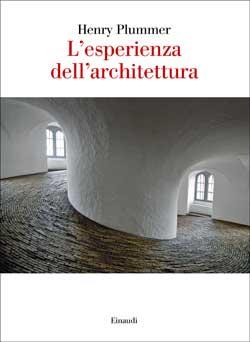 Copertina del libro L'esperienza dell'architettura di Henry Plummer
