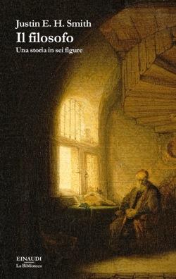 Copertina del libro Il filosofo di Justin E. H. Smith
