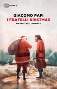 Copertina del libro I fratelli Kristmas di Giacomo Papi