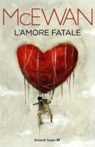 Copertina del libro L'amore fatale di Ian McEwan