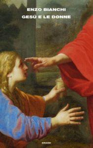 Copertina del libro Gesù e le donne di Enzo Bianchi