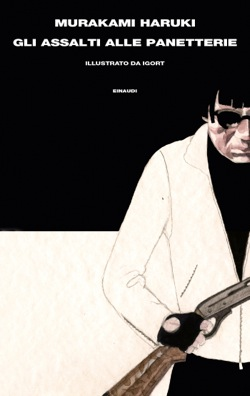 Copertina del libro Gli assalti alle panetterie di Murakami Haruki