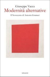Copertina del libro Modernità alternative di Giuseppe Vacca