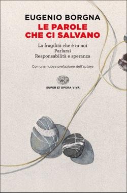 Copertina del libro Le parole che ci salvano di Eugenio Borgna