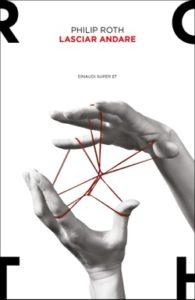 Copertina del libro Lasciar andare di Philip Roth