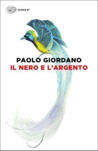 Copertina del libro Il nero e l'argento di Paolo Giordano