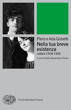 Copertina del libro Nella tua breve esistenza di Piero Gobetti, Ada Gobetti Marchesini Prospero