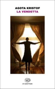 Copertina del libro La vendetta di Agota Kristof